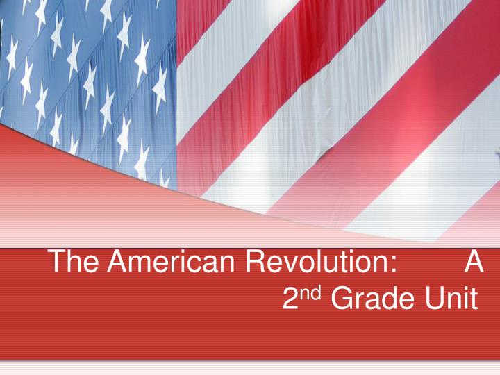 the american revolution a 2 nd grade unit n.