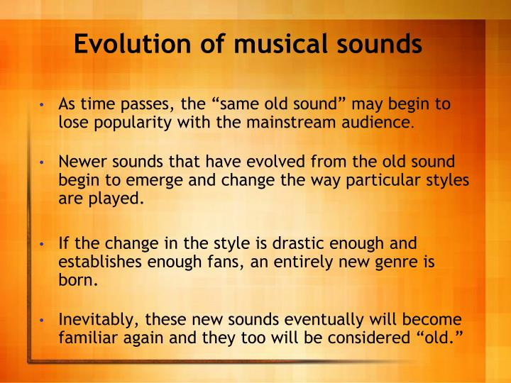Evolution of musical sounds