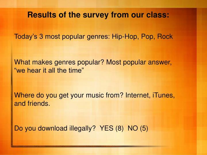 Results of the survey from our class: