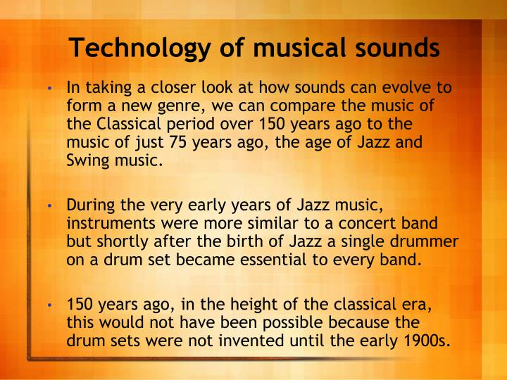 Technology of musical sounds