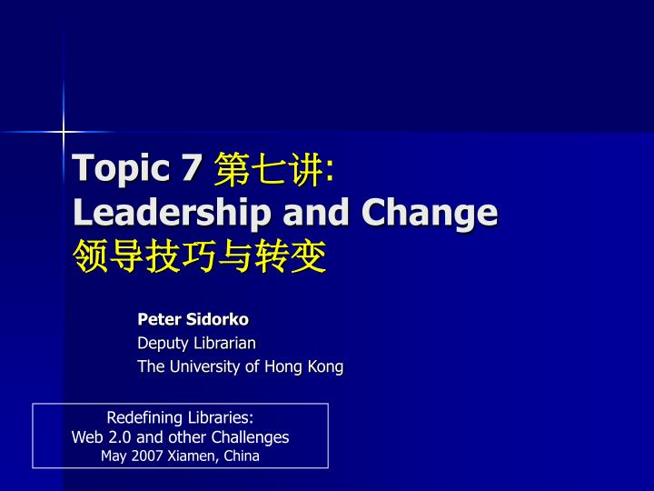 Topic 7 leadership and change
