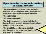 if you determine that the victim needs to be moved consider