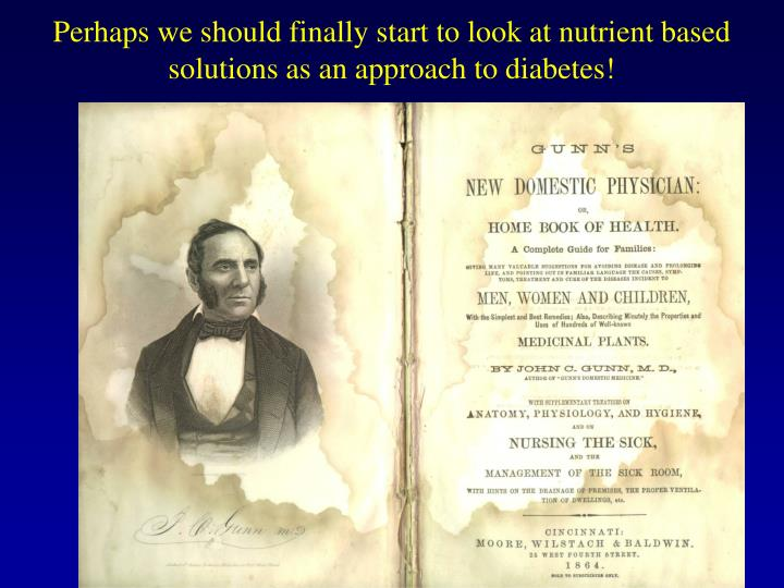 Perhaps we should finally start to look at nutrient based solutions as an approach to diabetes!