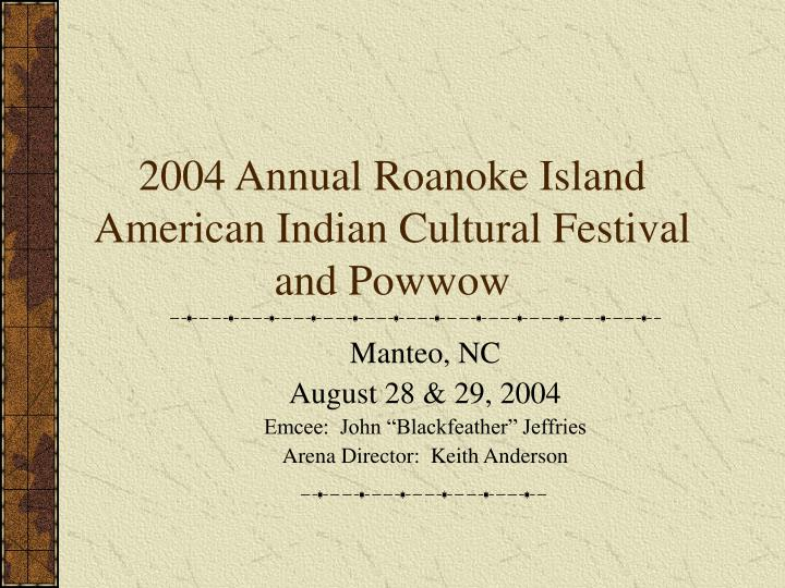 2004 annual roanoke island american indian cultural festival and powwow