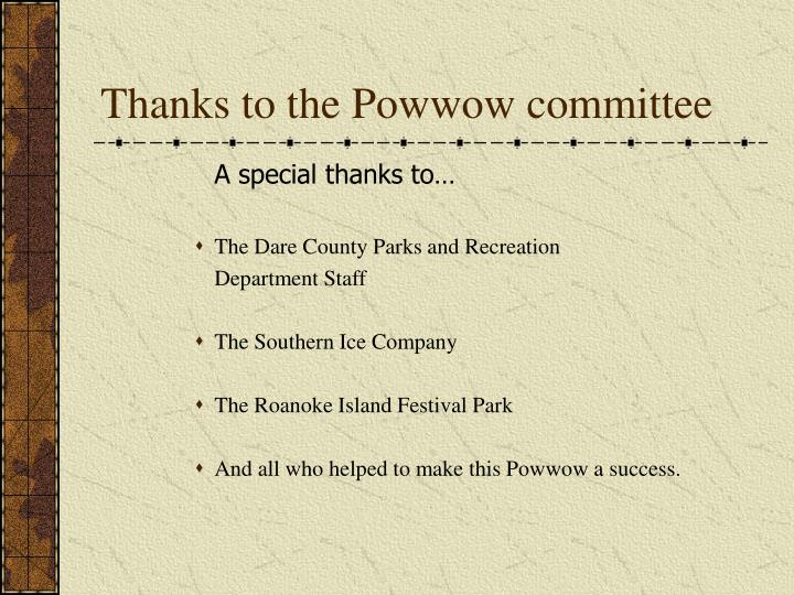Thanks to the Powwow committee