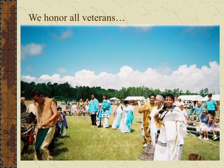 We honor all veterans…