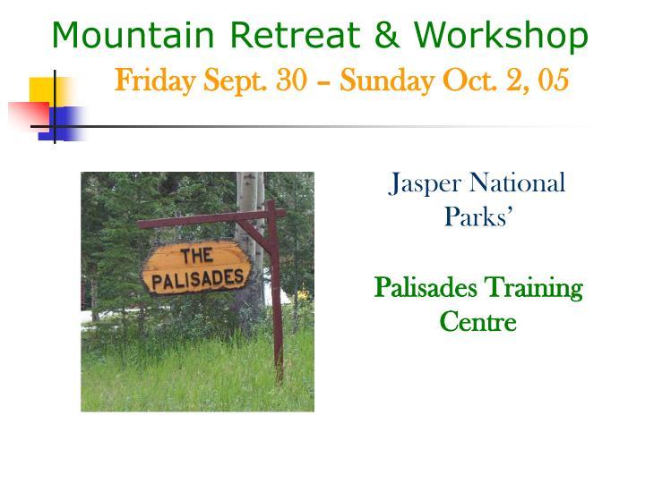 Mountain retreat workshop friday sept 30 sunday oct 2 05