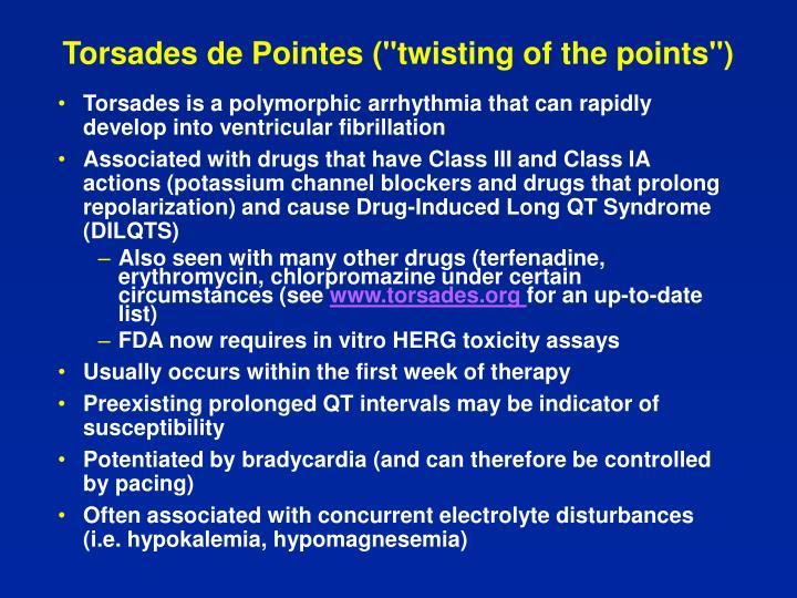 "Torsades de Pointes (""twisting of the points"")"
