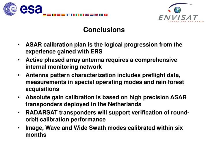 ASAR calibration plan is the logical progression from the experience gained with ERS