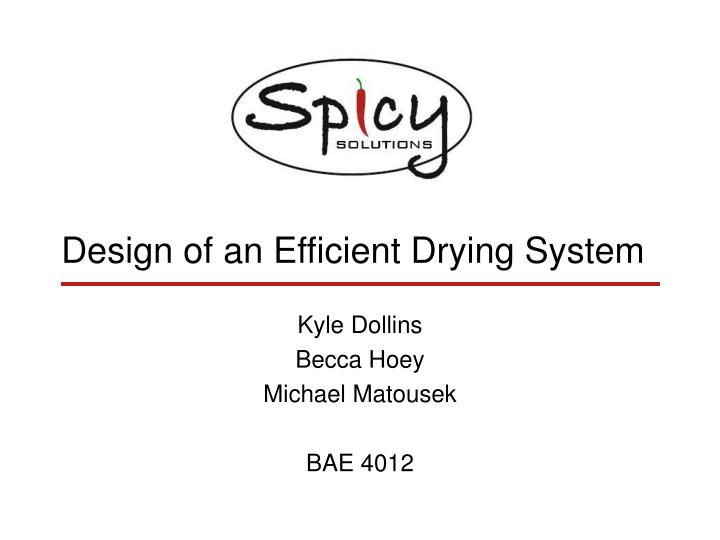 Design of an efficient drying system