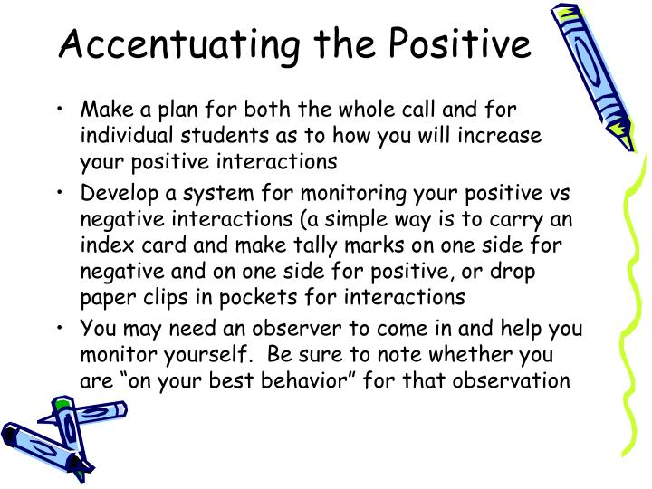Accentuating the Positive
