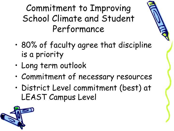 Commitment to Improving School Climate and Student Performance