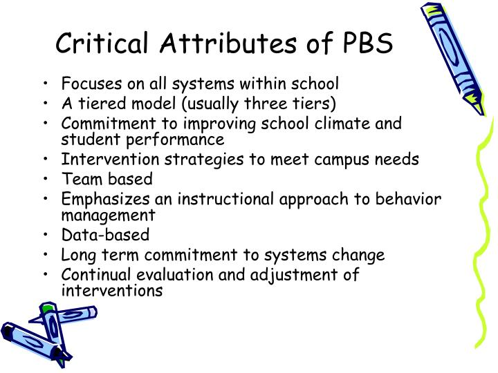 Critical Attributes of PBS