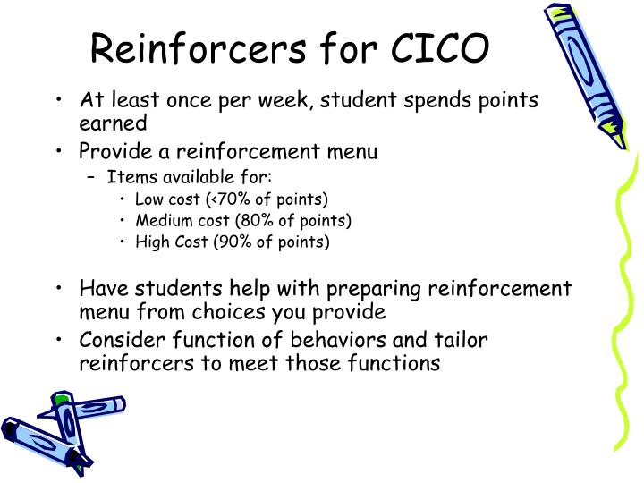 Reinforcers for CICO