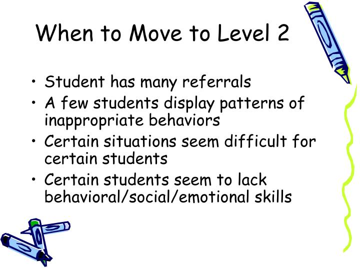 When to Move to Level 2