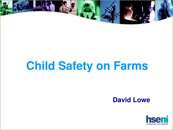 child safety on farms n.