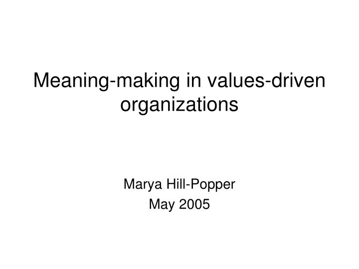 meaning making in values driven organizations n.