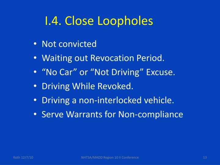 I.4. Close Loopholes