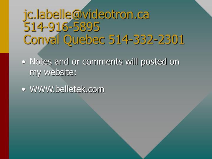 Jc labelle@videotron ca 514 916 5895 conval quebec 514 332 2301