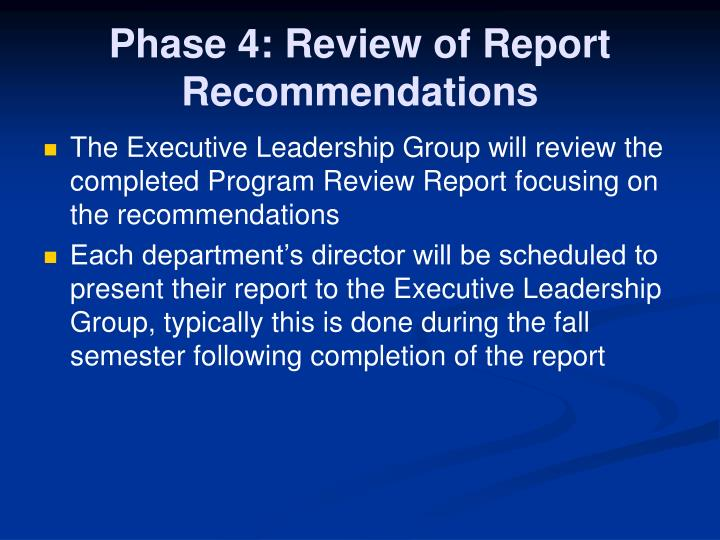 Phase 4: Review of Report Recommendations