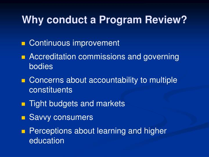 Why conduct a Program Review?