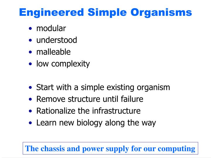 Engineered Simple Organisms