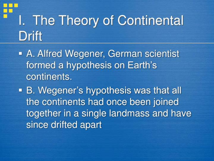 I the theory of continental drift