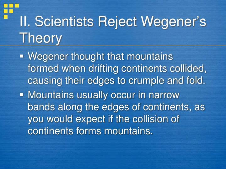 II. Scientists Reject Wegener