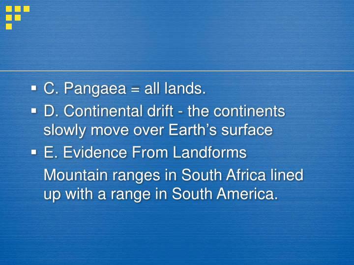 C. Pangaea = all lands.