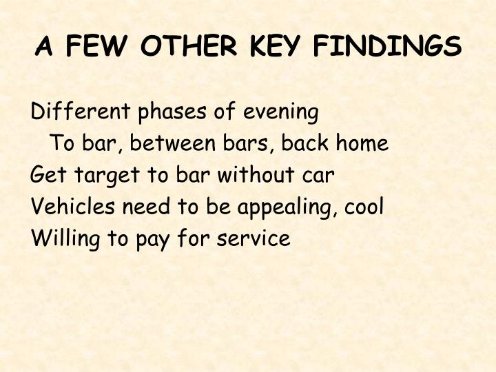 A FEW OTHER KEY FINDINGS