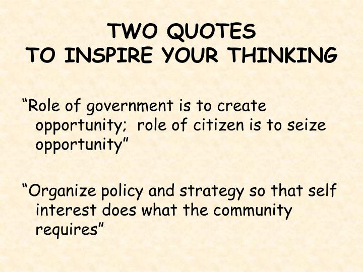 Two quotes to inspire your thinking