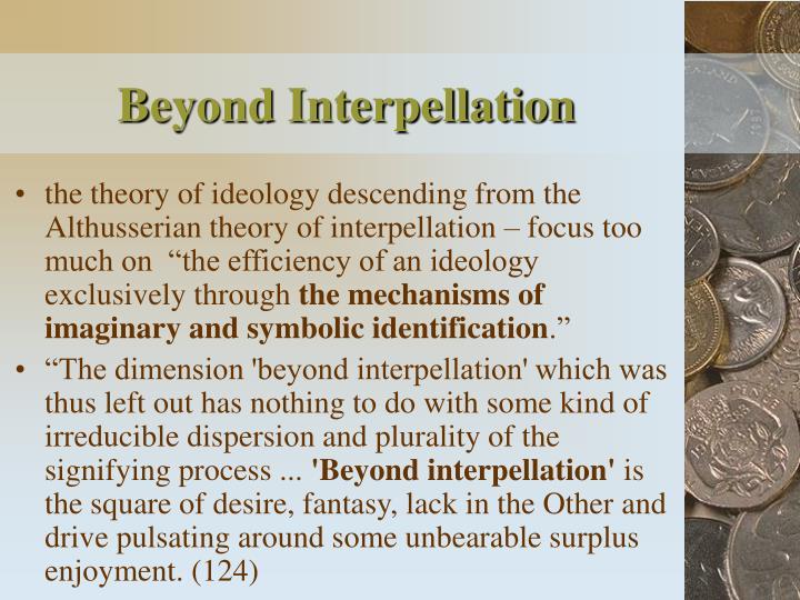 Beyond Interpellation