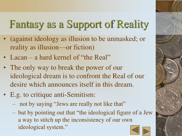Fantasy as a Support of Reality