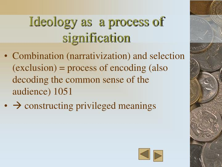 Ideology as  a process of signification