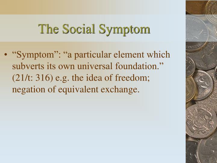 The Social Symptom
