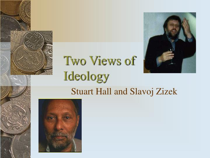 Two views of ideology