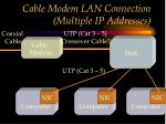 cable modem lan connection multiple ip addresses