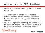also increase the fcr of petfood