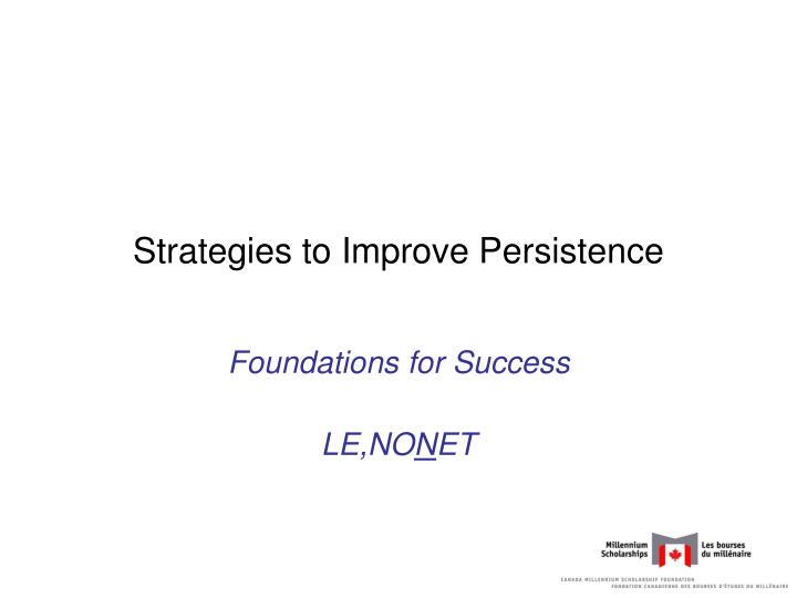 Strategies to Improve Persistence