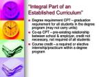 integral part of an established curriculum