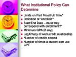 what institutional policy can determine