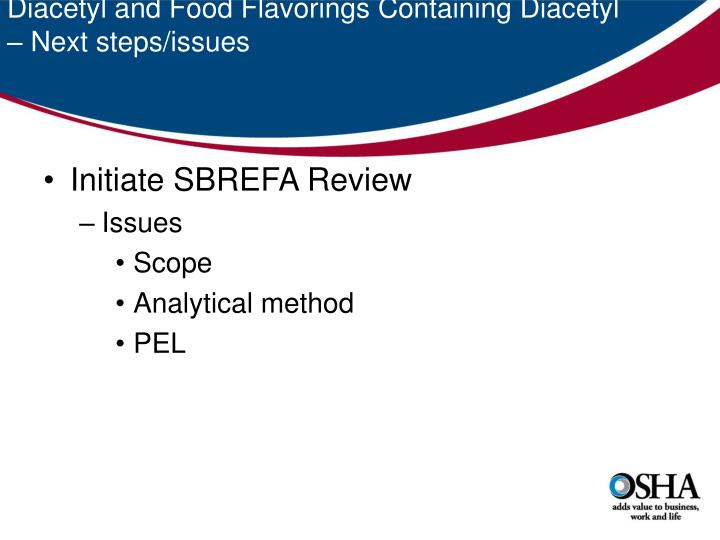 Diacetyl and Food Flavorings Containing Diacetyl – Next steps/issues