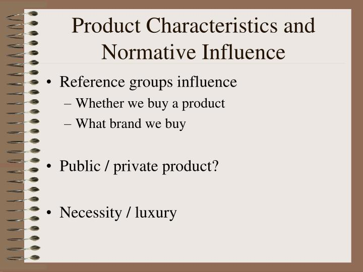 Product Characteristics and Normative Influence