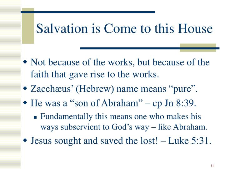 Salvation is Come to this House