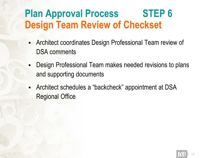Plan Approval Process          STEP 6