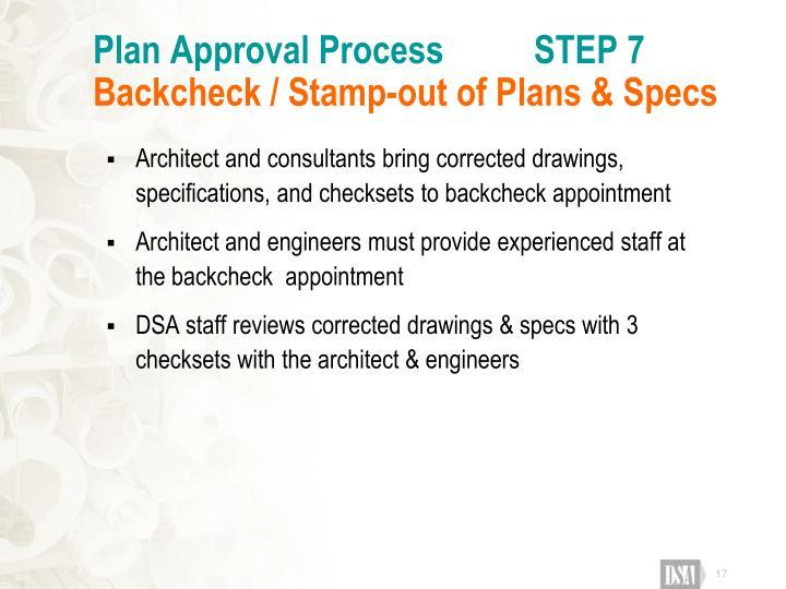 Plan Approval Process          STEP 7