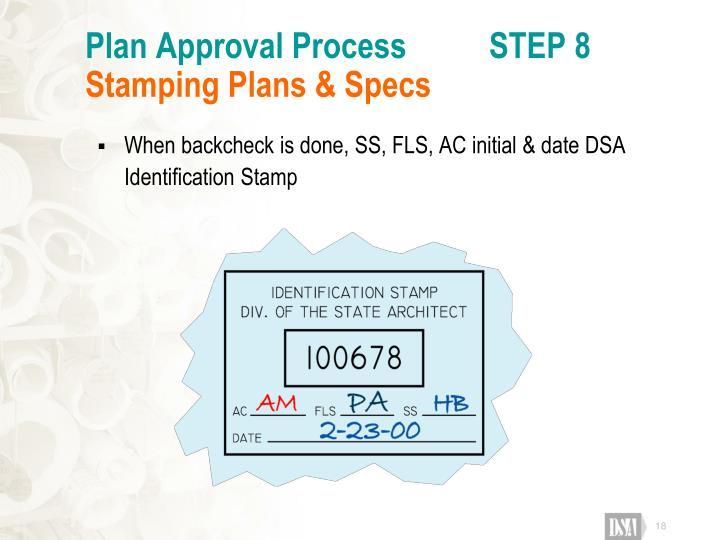 Plan Approval Process          STEP 8
