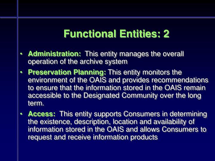 Functional Entities: 2