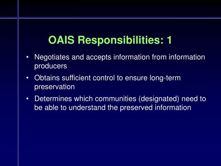 OAIS Responsibilities: 1