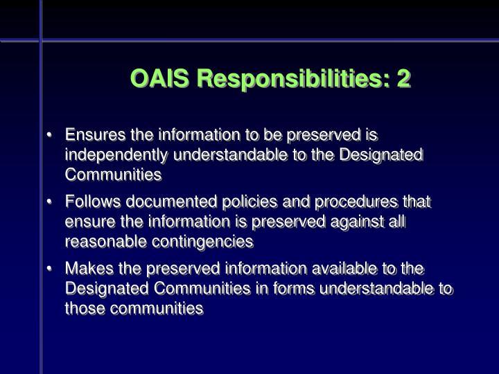 OAIS Responsibilities: 2